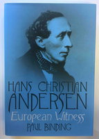 HANS CHRISTIAN ANDERSEN: EUROPEAN WITNESS. by [Andersen, Hans Christian] Binding, Paul.