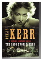 THE LADY FROM ZAGREB: A Bernie Gunther Novel. by Kerr, Philip.