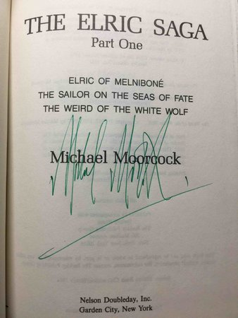 THE ELRIC SAGA: PART I:  Elric of Melnibone, The Sailor on the Seas of Fate & The Weird of the White Wolf. by Moorcock, Michael.