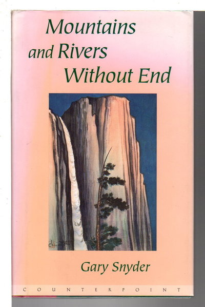 MOUNTAINS AND RIVERS WITHOUT END by Snyder, Gary