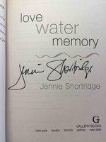 LOVE WATER MEMORY. by Shortridge, Jennie.