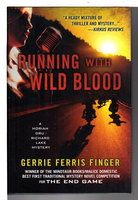 RUNNING WITH WILD BLOOD: A Moriah Dru / Richard Lake Mystery. by Finger, Gerrie Ferris.