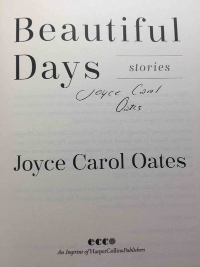 BEAUTIFUL DAYS: Stories. by Oates, Joyce Carol.
