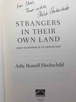 STRANGERS IN THEIR OWN LAND: Anger and Mourning on the American Right. by Hochschild, Arlie Russell.