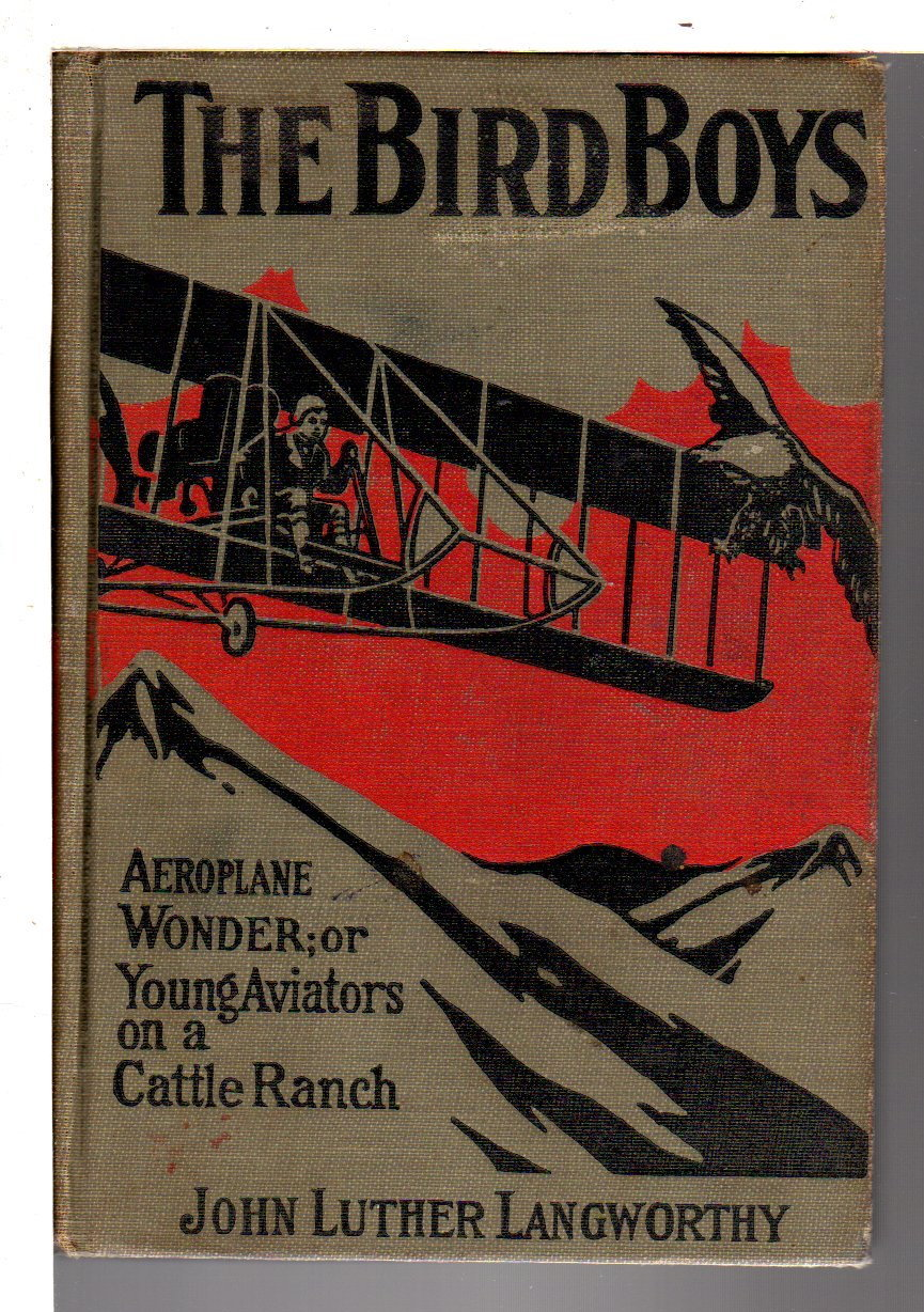 LANGWORTHY, JOHN LUTHER - THE BIRD BOYS' AEROPLANE WONDER Or Young Aviators on a Cattle Ranch #5.