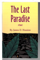 THE LAST PARADISE. by Houston, James D.