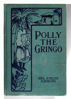 POLLY THE GRINGO. by Raymond, Evelyn [Mrs ].