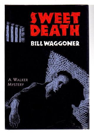 SWEET DEATH. by Waggoner, Bill.