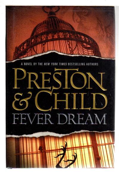 FEVER DREAM. by Preston, Douglas and Lincoln Child.