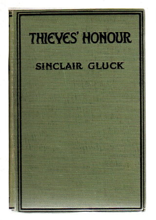 THIEVES' HONOR. by Gluck, Sinclair (1887-1956)