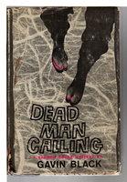 DEAD MAN CALLING. by Black, Gavin (pseudonym of Oswald Wynd)