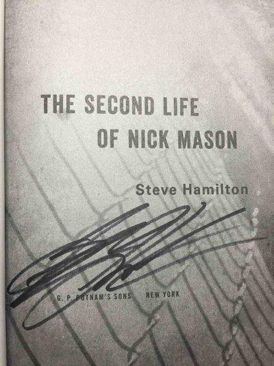 THE SECOND LIFE OF NICK MASON. by Hamilton, Steve.
