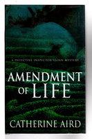 AMENDMENT OF LIFE. by Aird, Catherine (pseudonym of Kinn Hamilton McIntosh)