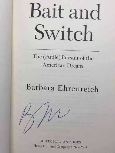 BAIT AND SWITCH: The (Futile) Pursuit of the American Dream. by Ehrenreich, Barbara.
