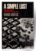 A SIMPLE LUST: Selected Poems including Sirens Knuckles Boots, Letters to Martha, Poems from Algiers, Thoughts Abroad. by Brutus, Dennis.