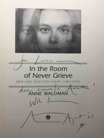 IN THE ROOM OF NEVER GRIEVE: New and Selected Poems, 1985-2003. by Waldman, Anne.