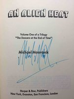AN ALIEN HEAT: Volume One of a Trilogy 'The Dancers at the End of Time.' by Moorcock, Michael.