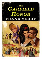 THE GARFIELD HONOR. by Yerby, Frank.