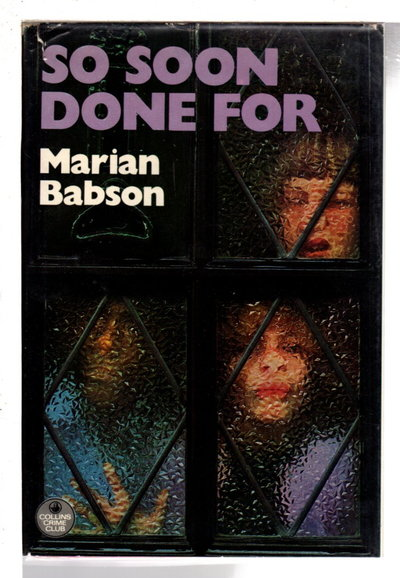 SO SOON DONE FOR. by Babson, Marian  (pseudonym of Ruth Stenstreem, 1929-2017) .