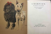 CHAMPION: The Story of a Bull Terrier. by Barker, K. F.