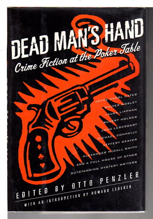 DEAD MAN'S HAND: Crime Fiction at the Poker Table.  by [Anthology, signed] Penzler, Otto, editor. Signed by Joyce Carol Oates, Walter Mosley, Parnell Hall, Jeffery Deaver and John Lescroart.