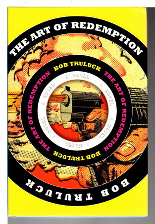 THE ART OF REDEMPTION. by Truluck, Bob.