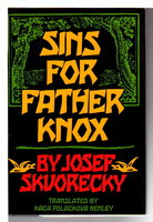 SINS FOR FATHER KNOX. by Skvorecky, Josef.