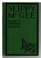 SLIPPY McGEE, Sometimes Known as the Butterfly Man. by Oemler, Marie Conway (1875 -1932)