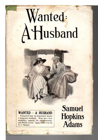 WANTED: A Husband. by Adams, Samuel Hopkins (1871-1958)