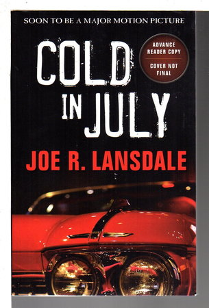 COLD IN JULY by Lansdale, Joe R.