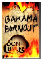 BAHAMA BURNOUT. by Bruns, Don.