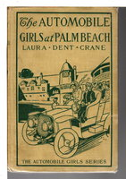 THE AUTOMOBILE GIRLS AT PALM BEACH; or, Proving their Mettle under Southern Skies, #5 in series. by Crane, Laura Dent.
