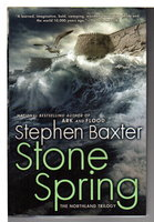 STONE SPRING: The Northland Trilogy. by Baxter, Stephen.