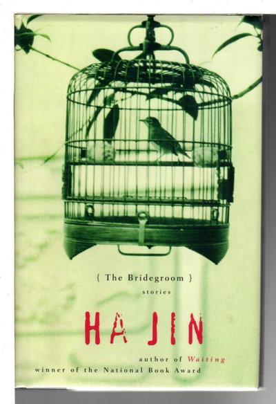 THE BRIDEGROOM: Stories. by Ha Jin.