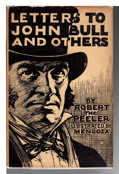 LETTERS TO JOHN BULL AND OTHERS. by [Davies, David, Baron of Llandinam, 1880-1944] Robert the Peeler.
