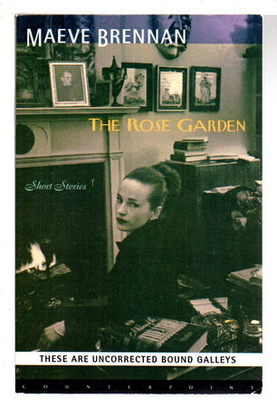 THE ROSE GARDEN: Short Stories. by Brennan, Maeve (1916-1993).