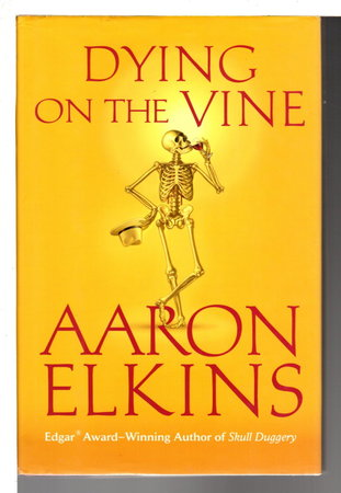 DYING ON THE VINE. by Elkins, Aaron.