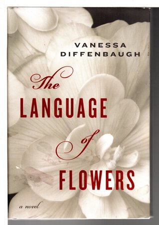 THE LANGUAGE OF FLOWERS. by Diffenbaugh, Vanessa.