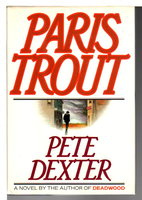 PARIS TROUT by Dexter, Pete.