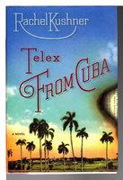 TELEX FROM CUBA. by Kushner, Rachel.