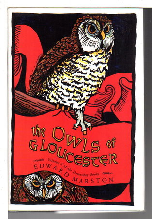 THE OWLS OF GLOUCESTER: Volume X of the Doomsday Books. by Marston, Edward.(pseudonym of Keith Miles)