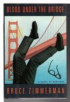 BLOOD UNDER THE BRIDGE. by Zimmerman, Bruce.