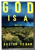 GOD IS A BULLET. by Teran, Boston.