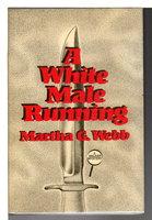 WHITE MAN RUNNING. by Webb, Martha G.
