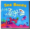 Another image of SEA BONES. by Barner, Bob.