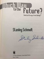 WHICH WAY TO THE FUTURE: Selected Essays from Analog. by Schmidt, Stanley.