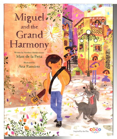 MIGUEL AND THE GRAND HARMONY. by de la Pena, Matt. Illustrated and signed by Ana Ramirez.