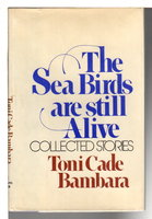 THE SEA BIRDS ARE STILL ALIVE: Collected Stories by Bambara, Toni Cade