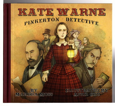 KATE WARNE, PINKERTON DETECTIVE. by Moss, Marissa; April Chu, illustrator.
