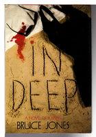 IN DEEP. by Jones, Bruce.